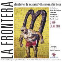 LA FRONTERA. Die mexikanische-US-amerikanische Grenze und ihre Künstler.